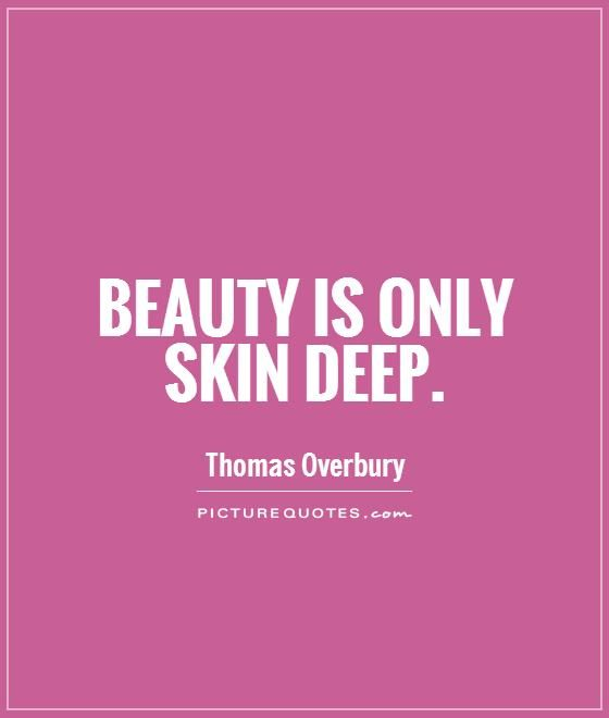 beauty is skin deep quotes