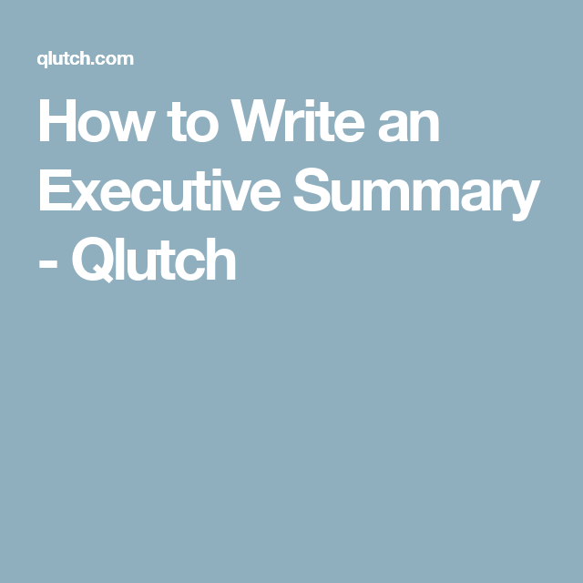 How To Write An Executive Resume How To Write An Executive Summary  Qlutch  Career References .