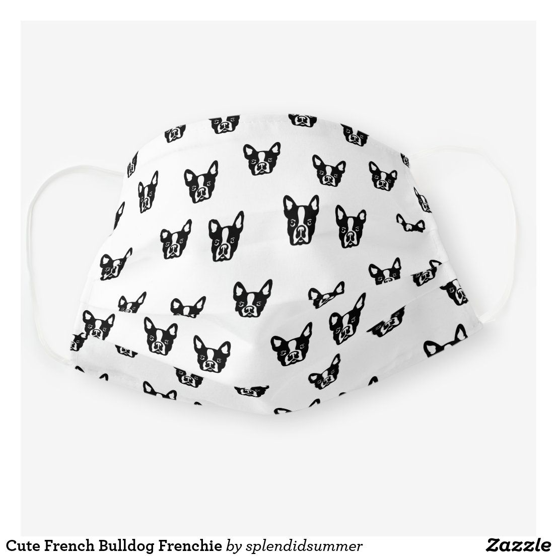 Cute French Bulldog Frenchie Cloth Face Mask Zazzle Com In 2020 Cute French Bulldog Frenchie French Bulldog