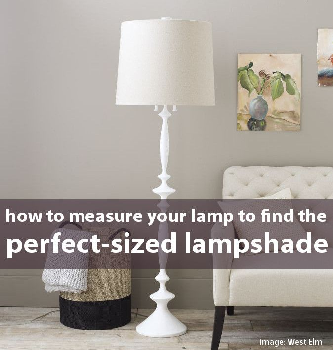 Measure Your Lamp To Find The Right Sized Lampshade Diy