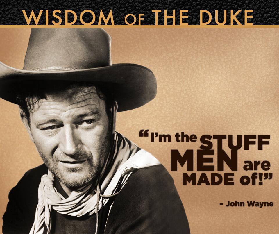 John Wayne Quote John Wayne Quotes John Wayne Wayne Family