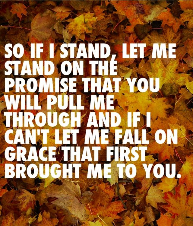 So If I Stand Let Me Stand On The Promise The You Will Pull Me