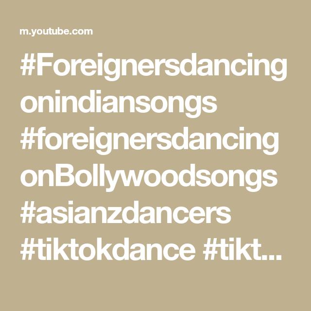Foreignersdancingonindiansongs Foreignersdancingonbollywoodsongs Asianzdancers Tiktokdance Tiktok In 2021 Dance Songs Dancer