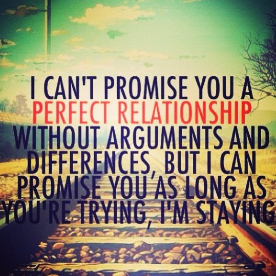 Promise you as long as you're trying, Im staying