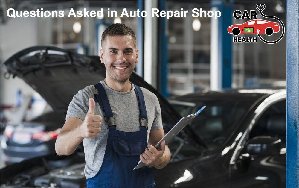 Questions Asked in Auto Repair Shop Auto repair shop