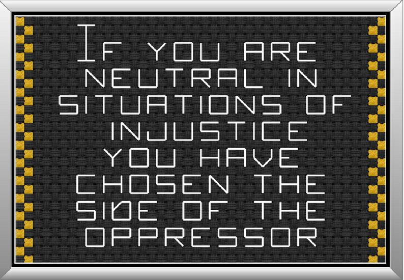 If You Are Neutral In Situations Of Injustice You Have Chosen Etsy Subversive Cross Stitch Patterns Mini Cross Stitch Injustice