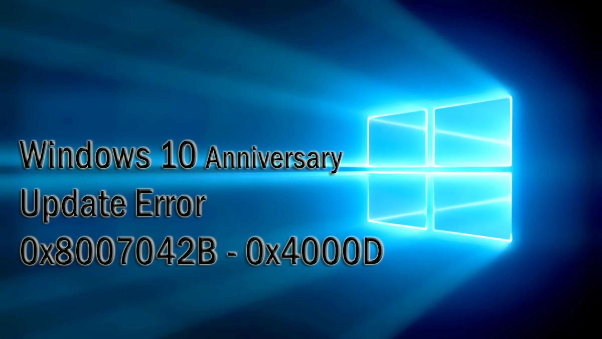 Now Windows 10 Anniversary error has been fixed.