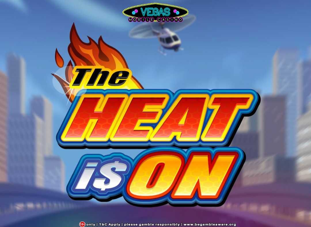 Make huge cash as The Heat is On a retrostyled slot with