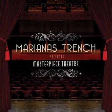 Marianas Trench Masterpiece Theatre Vinyl Lp Marianas Trench Masterpiece Theater Marianas Trench Lyrics