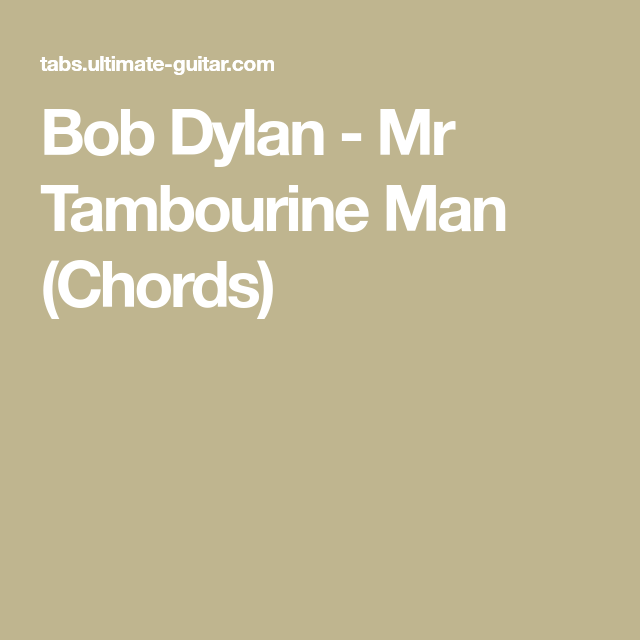 Bob Dylan - Mr Tambourine Man (Chords) | Awesome Musicians ...