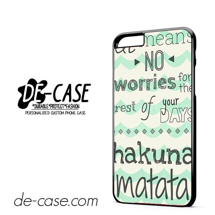 Hakuna Matata No Worries Quote DEAL-4983 Apple Phonecase Cover For Iphone 6/ 6S Plus
