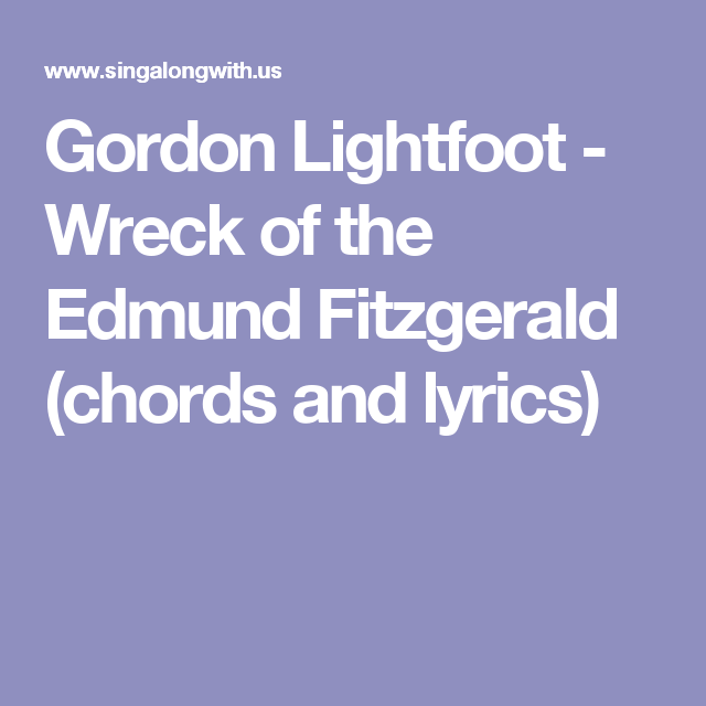Gordon Lightfoot Wreck Of The Edmund Fitzgerald Chords And Lyrics