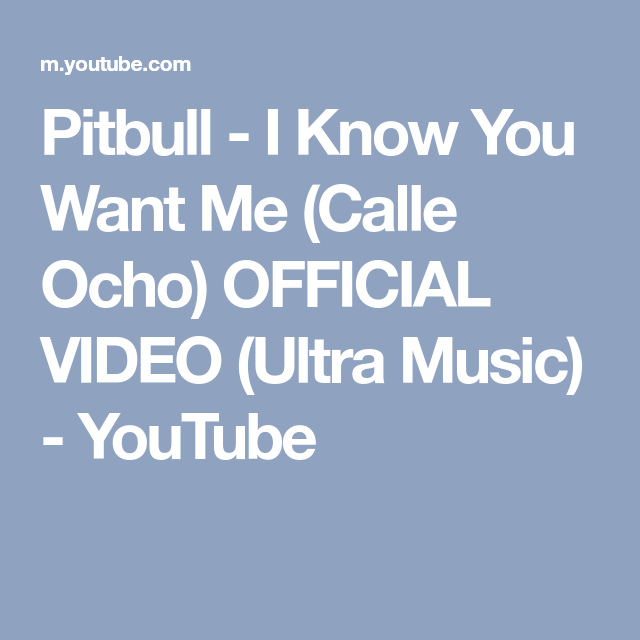 Pitbull I Know You Want Me (Calle Ocho) OFFICIAL VIDEO