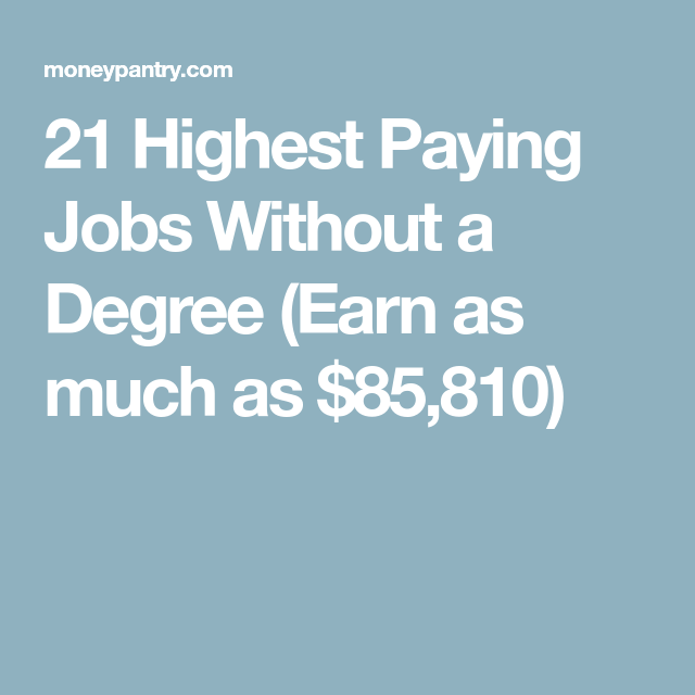 21 Highest Paying Jobs Without A Degree (Earn As Much As
