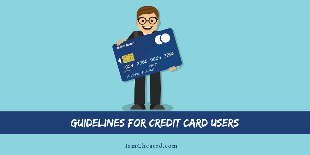Guidelines For Credit Card Users Credit Card Companies Credit Card Cards