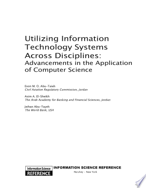 Utilizing Information Technology Systems Across Disciplines Advancements In The Application Of Comp In 2020 Technology Systems Computer Science Information Technology