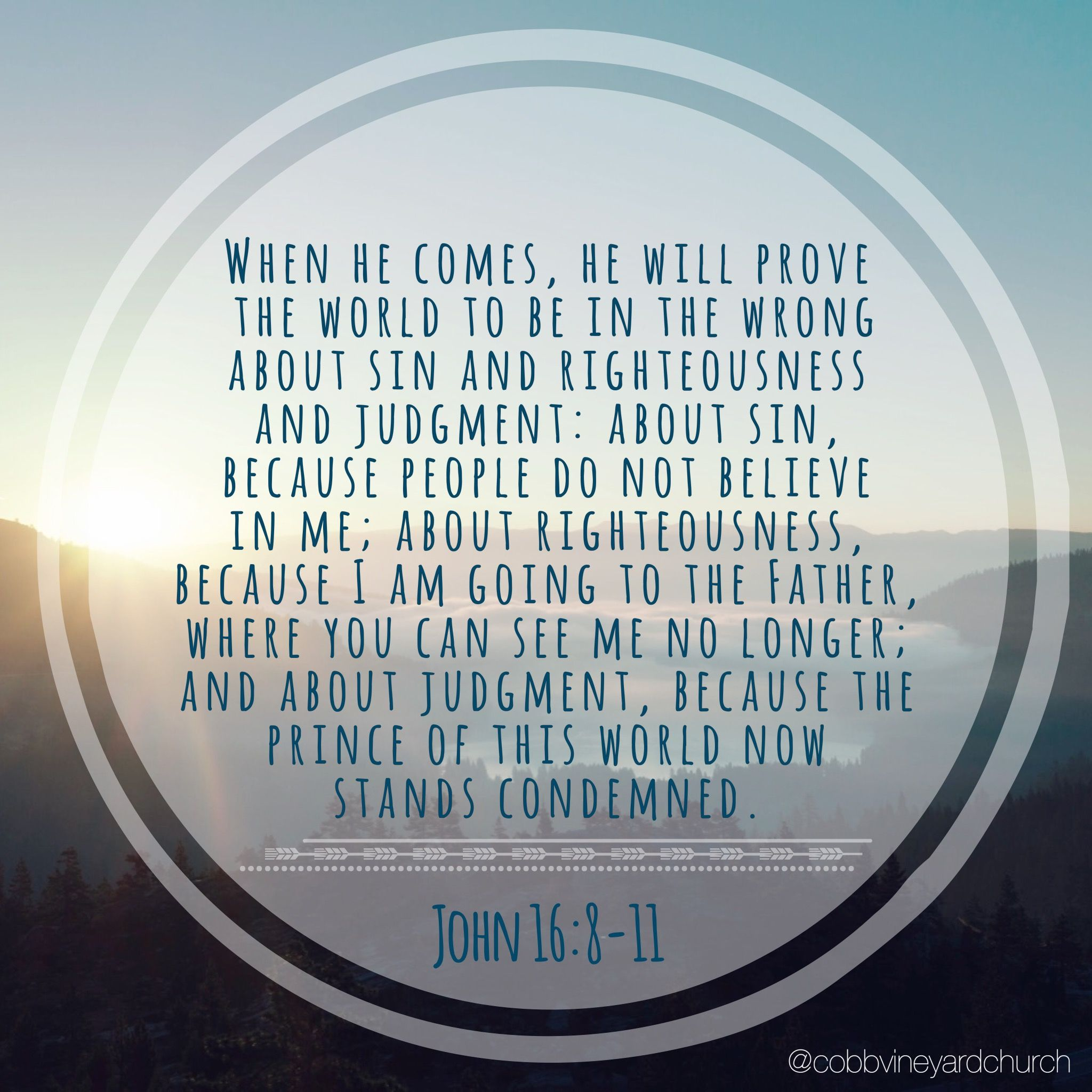 John 16:8-11 #Scripture #Navigatinglife #CobbVineyardChurch #Bible #Verse #Truth #Scripture #NewTestament #Mountain #Kennesaw #Acworth #cobbcounty #Georgia #Creation