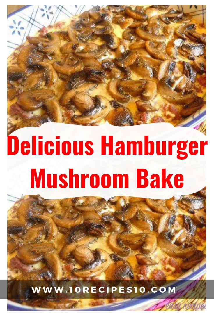 Delicious Hamburger Mushroom Bake