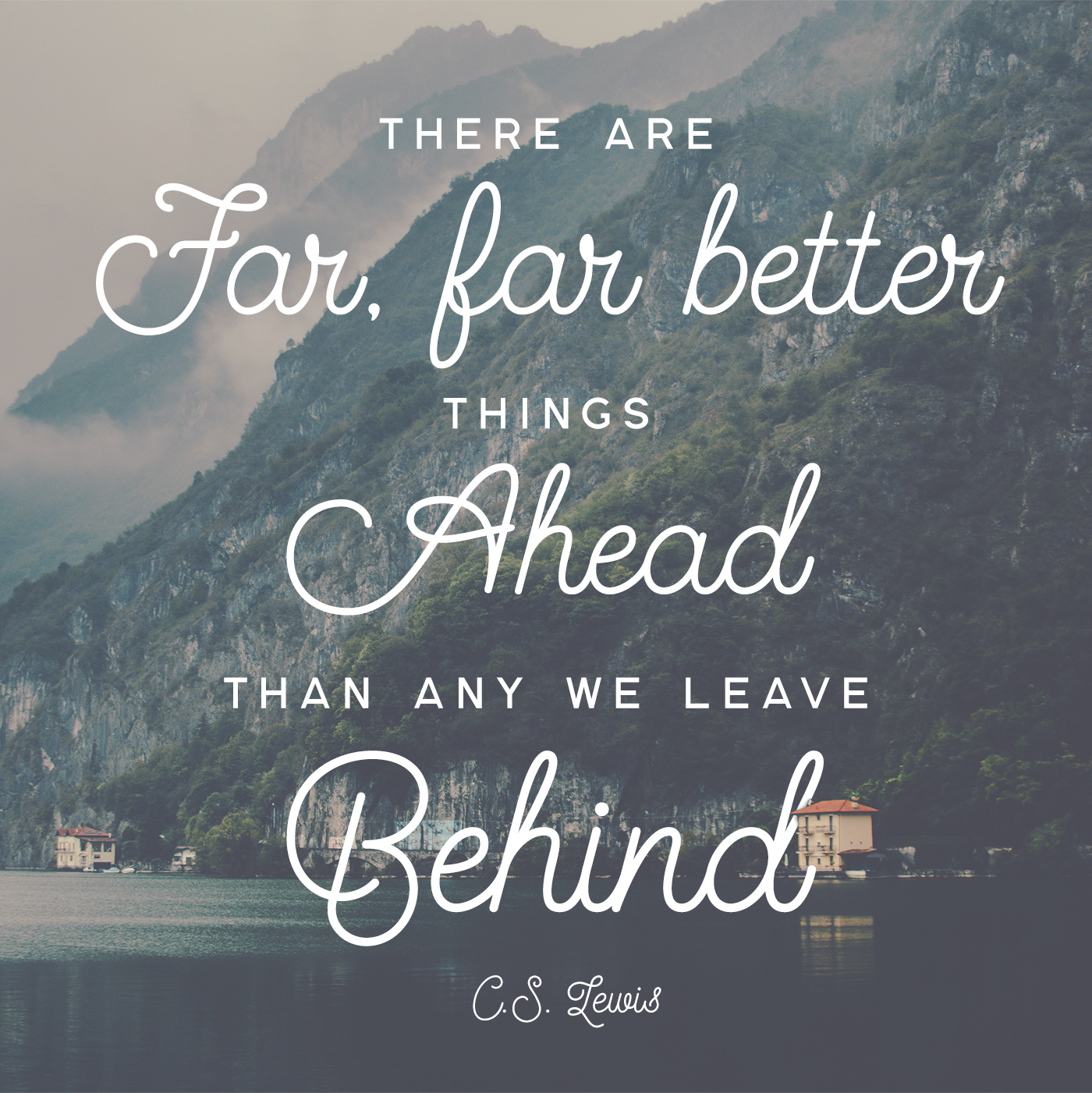 Better Things Ahead Cslewis Quotes To Live By Pinterest