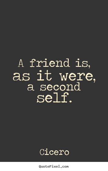 Cicero Quotes Cicero More Friendship Quotes Inspirational Quotes Gorgeous Philosophical Quotes About Friendship