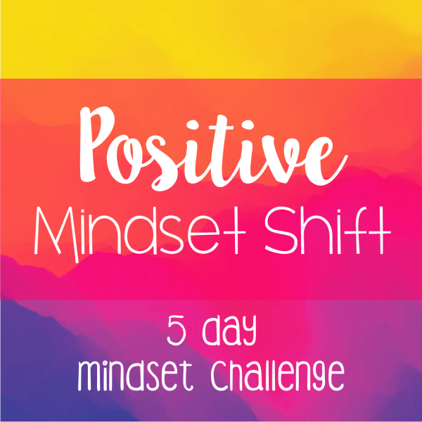 Positive Mindset Shift 5 Day Challenge Includes Free Worksheets And