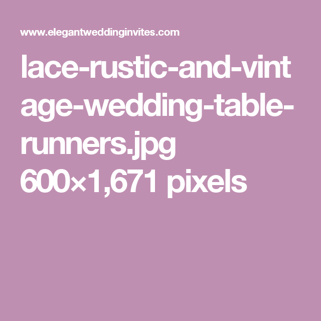 lace-rustic-and-vintage-wedding-table-runners.jpg 600×1,671 pixels