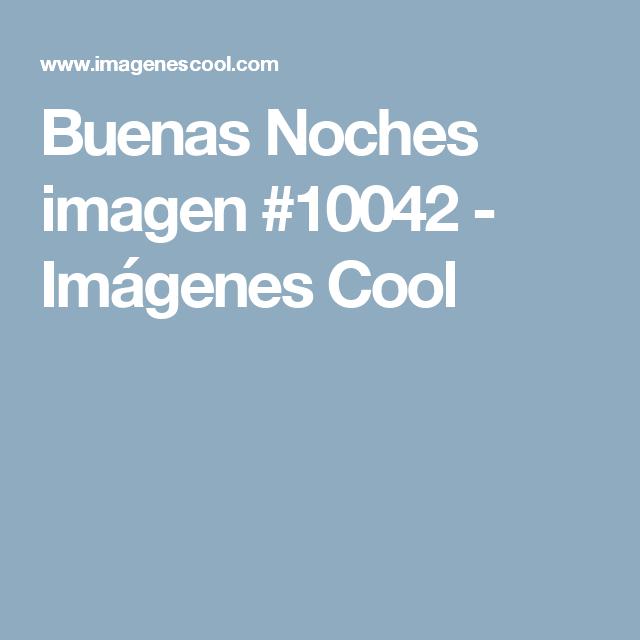 Buenas Noches imagen #10042 - Imágenes Cool