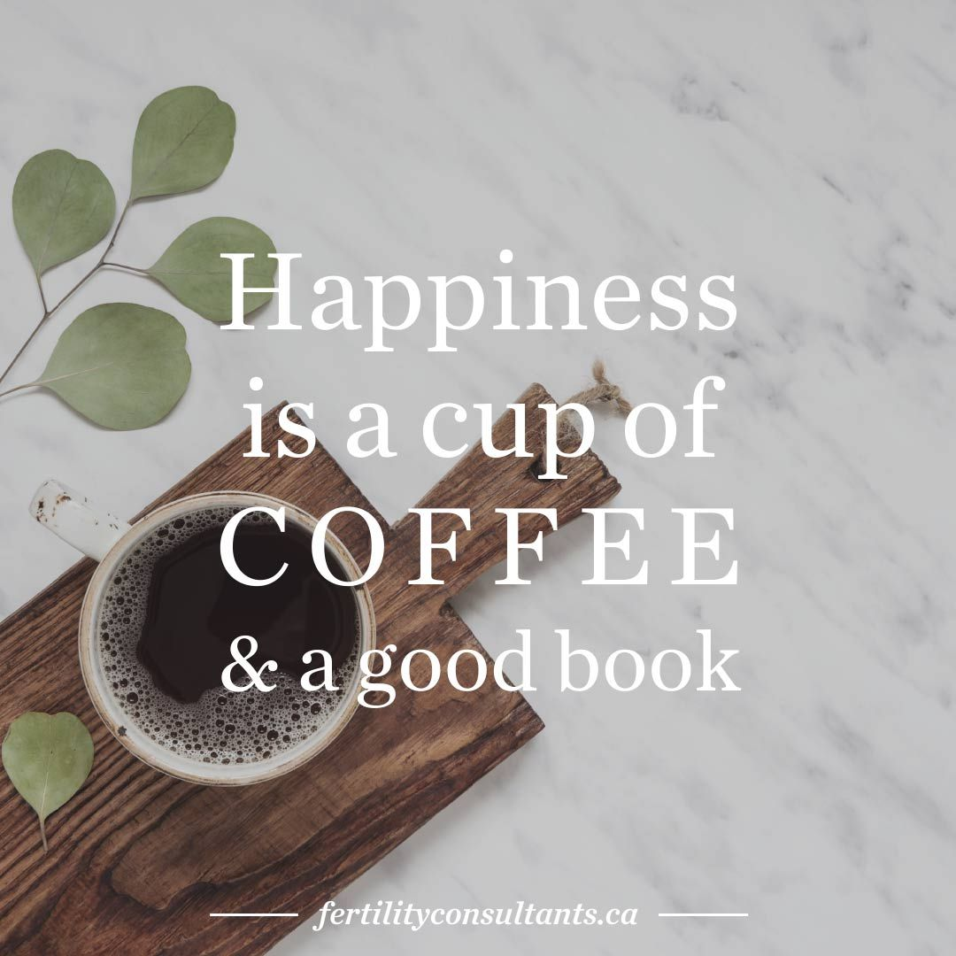 Happiness is a cup of coffee and a good book. surrogacy