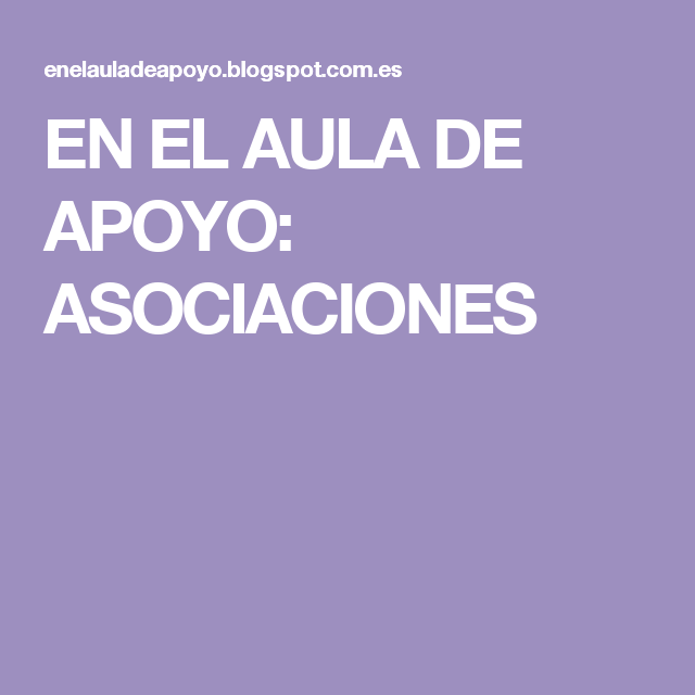 EN EL AULA DE APOYO: ASOCIACIONES