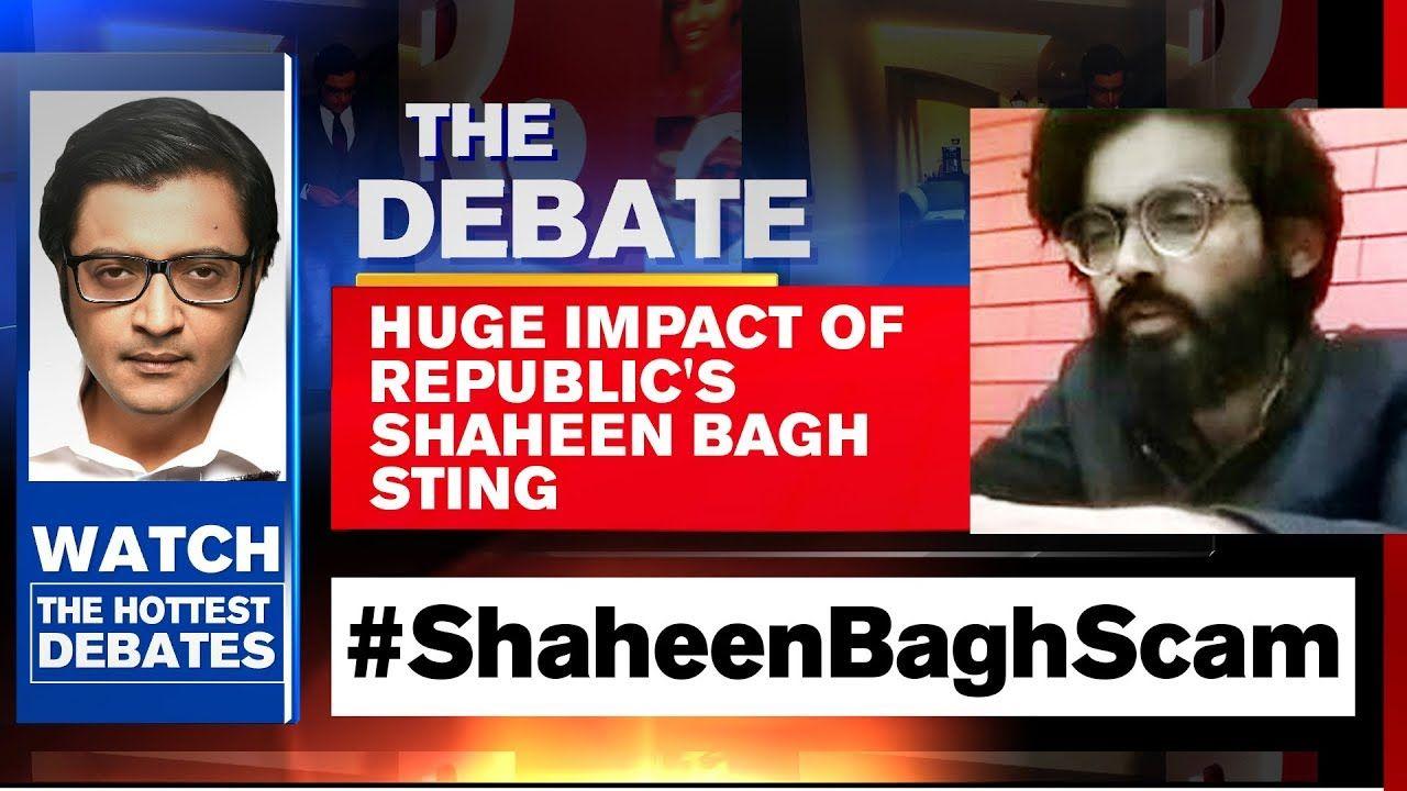 Shaheenbaghscam Republic Tv S Expose Sets National Agenda The Debat In 2020 Live Tv Republic Arnab Goswami