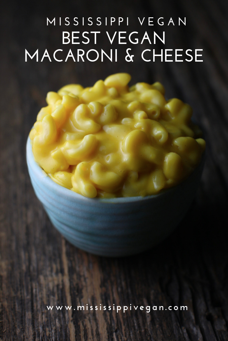 The Best Vegan Macaroni And Cheese Mississippi Vegan In 2020 Vegan Mac And Cheese Macaroni And Cheese Whole Food Recipes