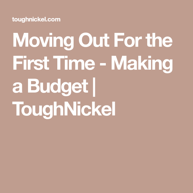 Moving Out For The First Time - Making A Budget