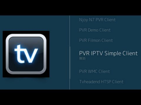 Step by Step How to Setup IPTV PVR Simple Client for Kodi TV