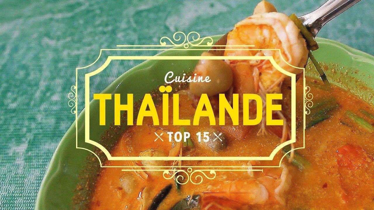 Top 15 De La Cuisine Thailandaise Thailande Cuisine De Rue