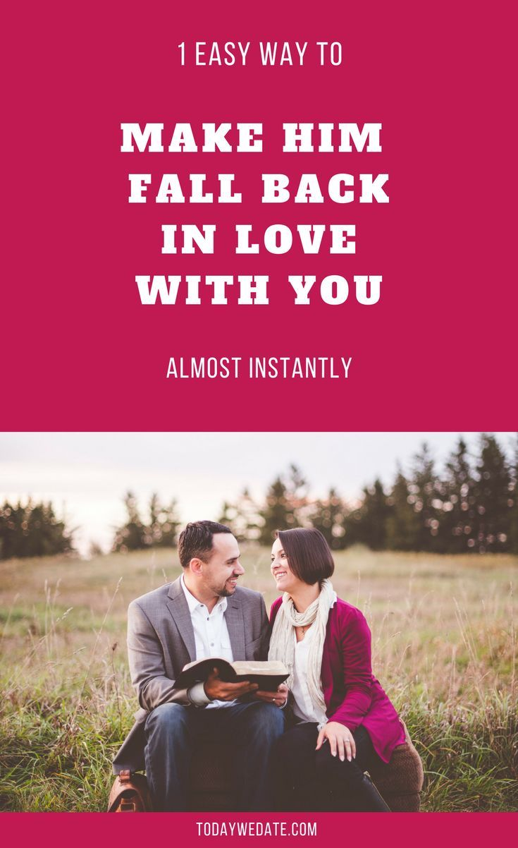 Make him fall back in love with you