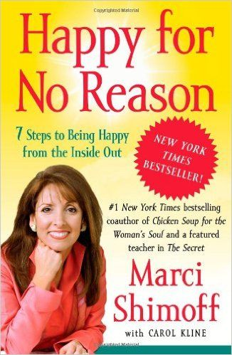 Happy for No Reason: 7 Steps to Being Happy from the Inside Out: Marci Shimoff…