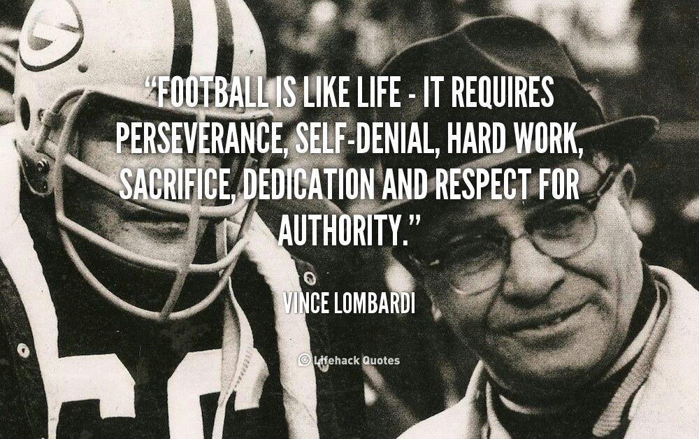 Football is life Inspirational sports quotes, Lombardi
