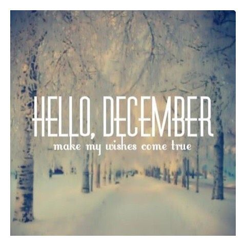 Hello December Make My Wishes Come True Newmonth Newgoals Newplans Freshstart Dreams Aspiretoinspire Christmas Excitement