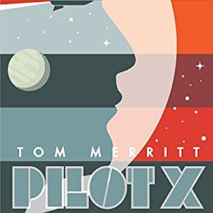 Pilot X Audiobook by Tom Merritt Narrated by Kevin T