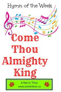 Hymn Study: Come Thou Almighty King.  Author unknown, faith explained. http://www.anetintime.ca/2017/07/hymn-study-come-thou-almighty-king.html