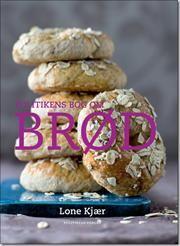 Politikens bog om brød af Lone Kjær - køb bogen hos SAXO.com