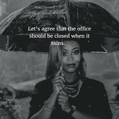 20 Funny Quotes On Rain For All Rain Lovers Enkiquotes Rain Quotes Job Quotes Funny Rainy Day Quotes