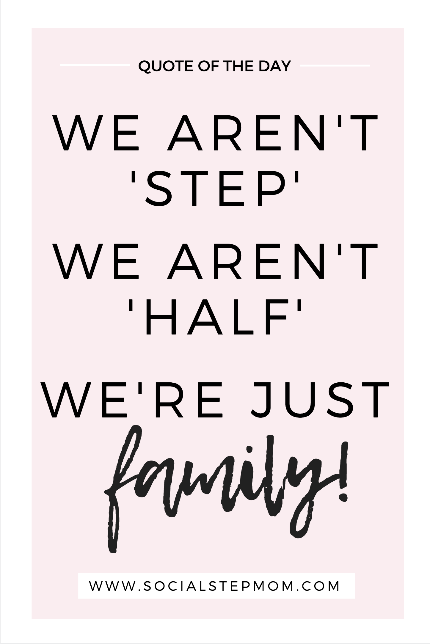 Stop making blended families feel like their families aren