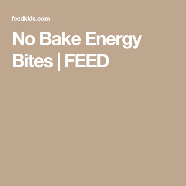 No Bake Energy Bites  |  FEED