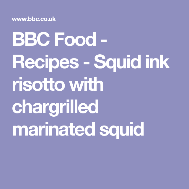 BBC Food - Recipes - Squid ink risotto with chargrilled marinated squid