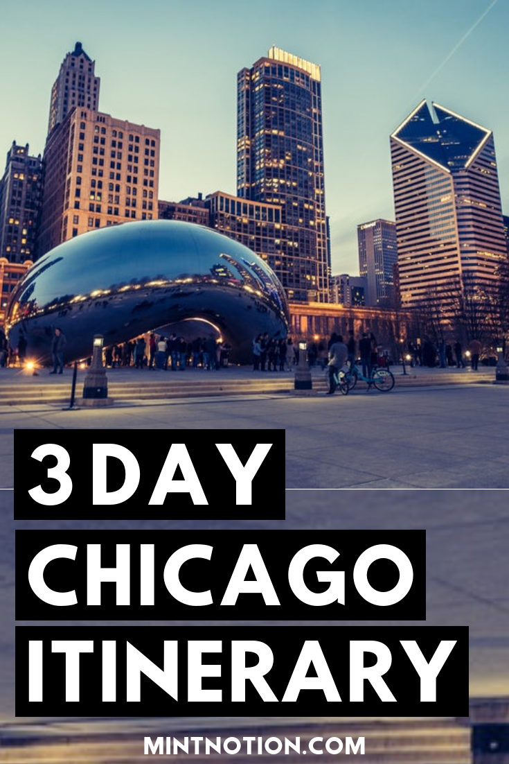 3 Day Chicago Itinerary For FirstTime Visitors