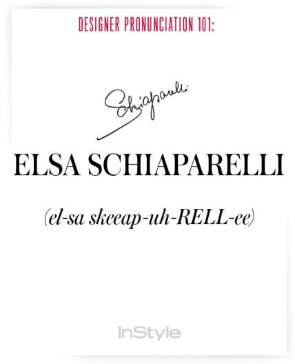 How To Pronounce Fashion Designer Names Fashion Designers Names Pronunciation Guide Elsa Schiaparelli