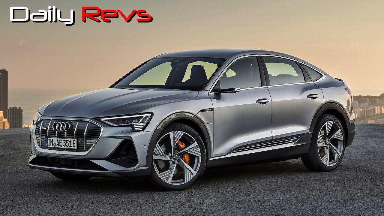 2021 Audi E Tron Sportback Dailyrevs Com Audi E Tron E Tron Audi