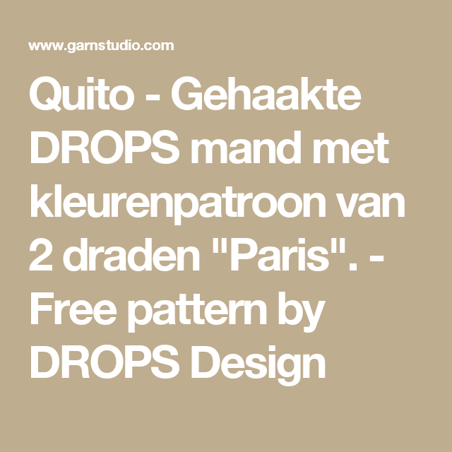 "Quito - Gehaakte DROPS mand met kleurenpatroon van 2 draden ""Paris"". - Free pattern by DROPS Design"