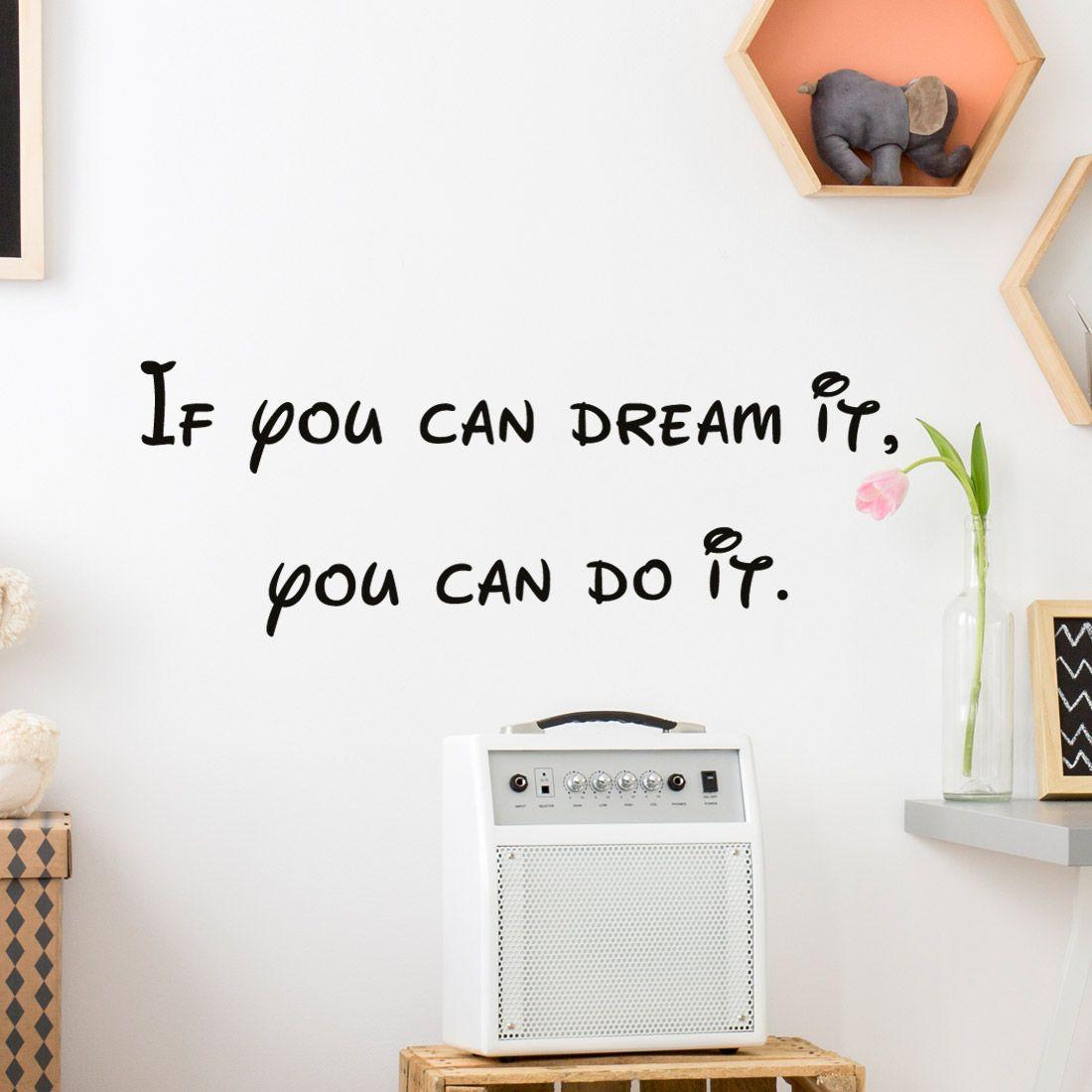 Muursticker Zelf Ontwerpen.Muursticker If You Can Dream It You Can Do It In 2019